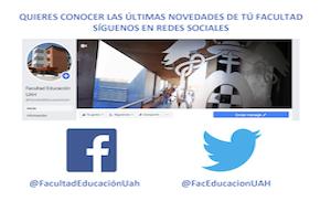 <p>Quieres conocer las últimas noticias de tú Facultad, siguenos en Redes Sociales</p>  <ul> <li>Facebook - <a href=https://www.facebook.com/FacultadEducacionUah/>@FacultadEducacionUah</a></li> <li>Twitter - <a href=https://twitter.com/FacEducacionUAH>@FacEducaciónUAH</a></li> </ul>
